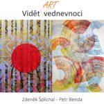Zdeněk Šplíchar / Petr Benda - Vidět art vednevnoci